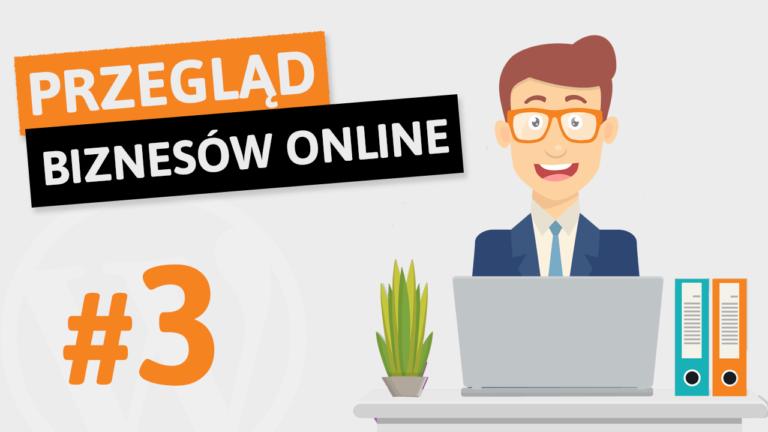 Przegląd biznesów online #3