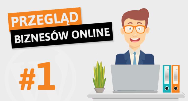 Przegląd biznesów online #1