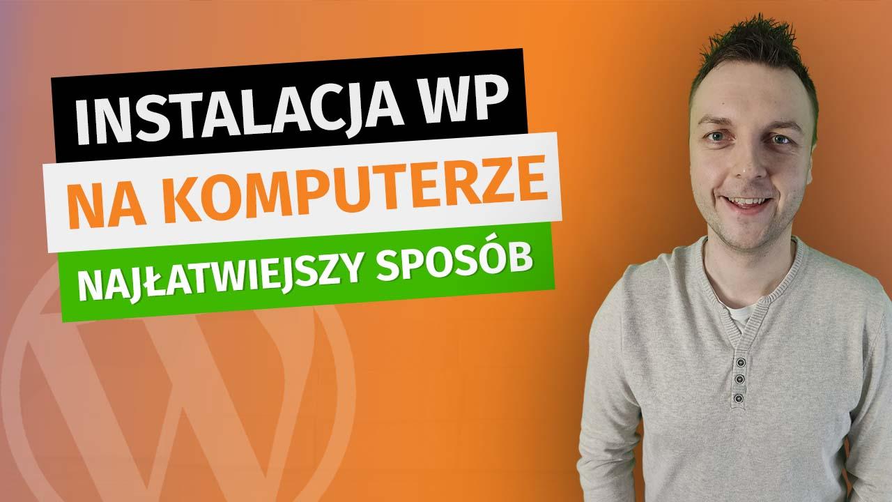 Jak zainstalować WordPress na komputerze. Localhost na LocalWP