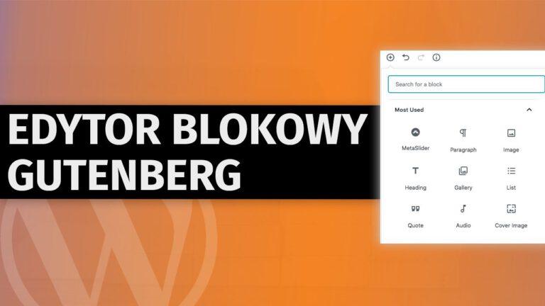 Jak używać edytora blokowego Gutenberg w WordPress – kompletny poradnik